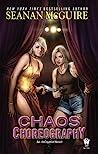 Chaos Choreography (InCryptid, #5)