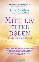 Mitt liv etter døden: Memoarer Fra Himmelen