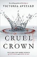 Cruel Crown (Red Queen, #0.1-#0.2)