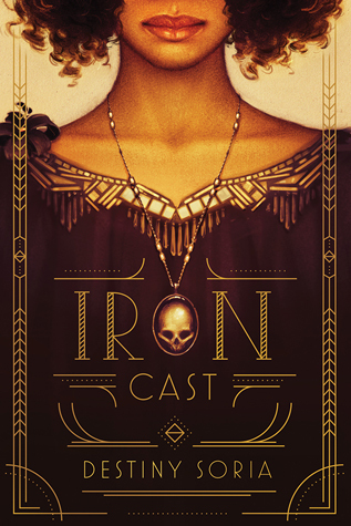 "Book cover of ""Iron Cast"" by Destiny Soria"