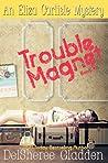 Trouble Magnet (Eliza Carlisle Mystery, #1)