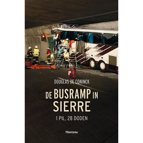 de busramp in sierre pil doden by douglas de coninck u reviews discussion bookclubs lists