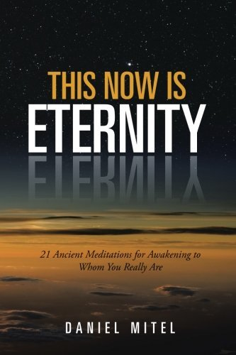 This-Now-is-Eternity-21-Ancient-Meditations-for-Awakening-to-Whom-You-Really-Are