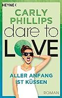 Aller Anfang ist küssen: (Dare to Love, #7)