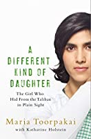 A Different Kind of Daughter: My Double Life Disguised as a Boy to Defy the Taliban