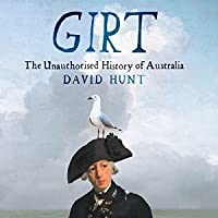 Girt (The Unauthorised History of Australia, #1)