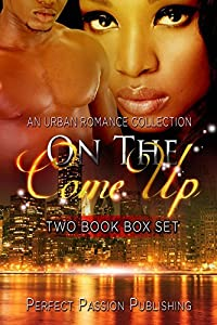 ROMANCE: AFRICAN AMERICAN ROMANCE: On The Come Up (Urban Fiction African American Romance)