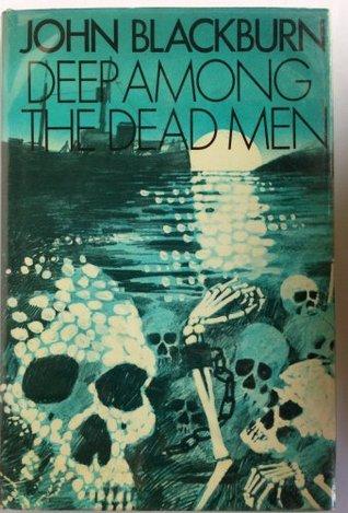 Deep Among the Dead Men