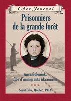Prisonniers de la grande forêt: Anya Soloniuk, fille d'immigrants ukrainiens