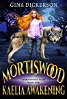 Kaelia Awakening (Mortiswood Tales, #1)