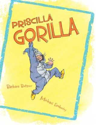 Priscilla Gorilla by Barbara Bottner