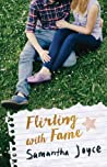 Flirting with Fame by Samantha  Joyce