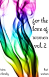 For the Love of Women: Volume 2
