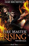 Fire Master Rising (Winters Saga #3)