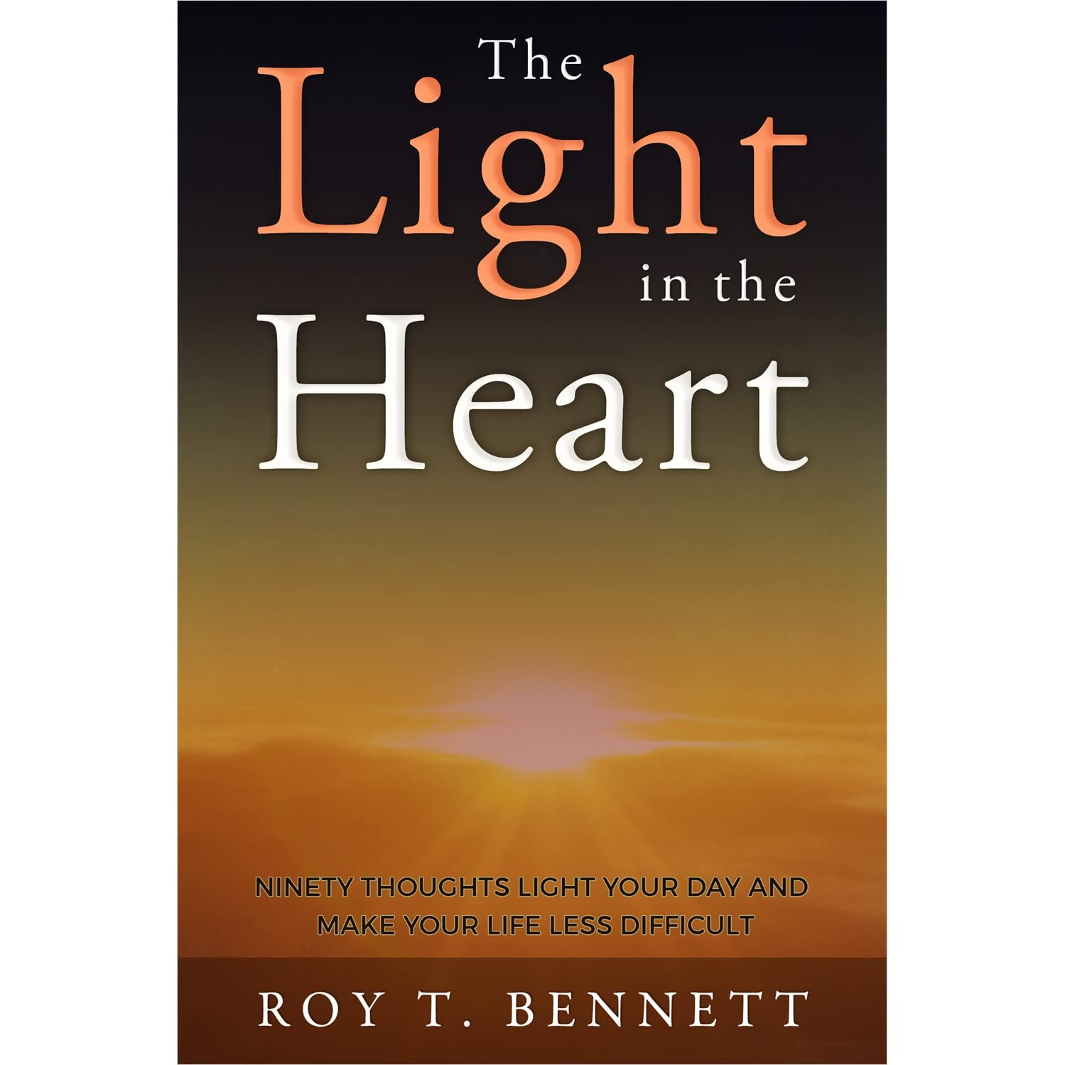 the light in the heart by roy t bennett