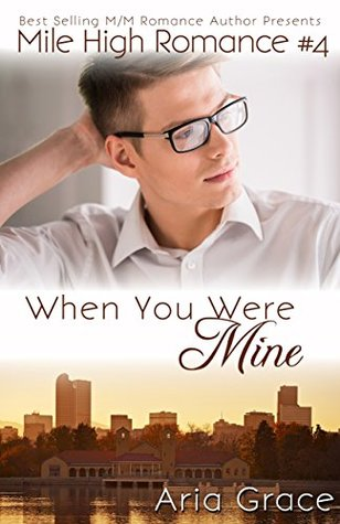 When You Were Mine (Mile High Romance, #4)