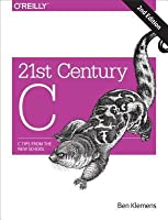 21st Century C: C Tips from the New School