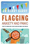 Flagging Anxiety & Panic: How to Reshape Your Anxious Mind and Brain