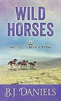 Wild Horses: The Montana Hamiltons
