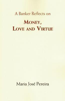 Money, Love and Virtue