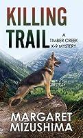 Killing Trail: A Timber Creek K-9 Mystery