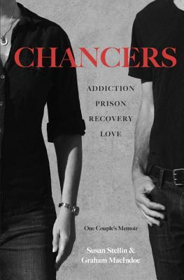 Chancers Addiction, Prison, Recovery, Love One Couple's Memoir