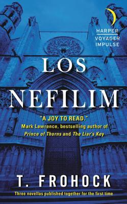 Los Nefilim by T. Frohock,