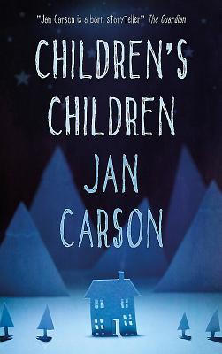 Children's Children - Jan Carson