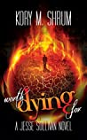 Worth Dying For (Dying for a Living, #5)