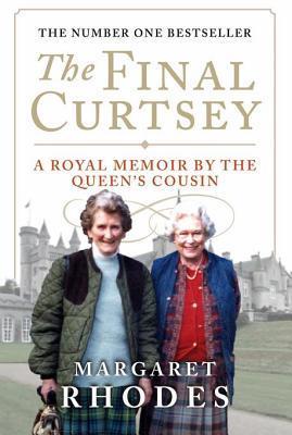 The Final Curtsey  A Royal Memoir