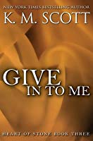 Give in to Me: Heart of Stone #3