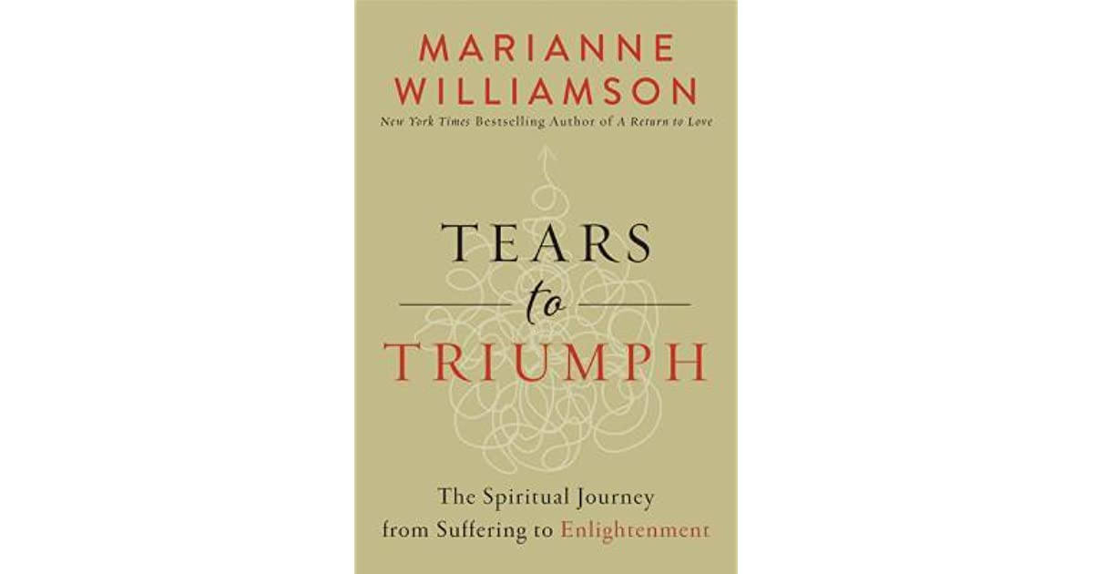 Tears to Triumph: The Spiritual Journey from Suffering to