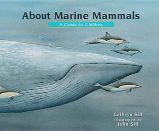 About Marine Mammals by Cathryn Sill