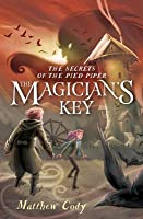 The Magician's Key (Secrets of the Pied Piper, #2)