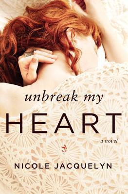 Unbreak My Heart by Nicole Jacquelyn