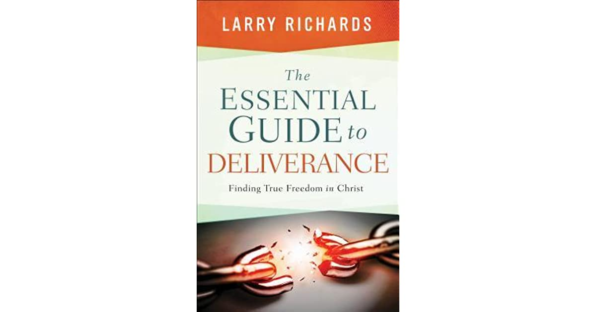 Essential Guide to Deliverance by Lawrence O  Richards