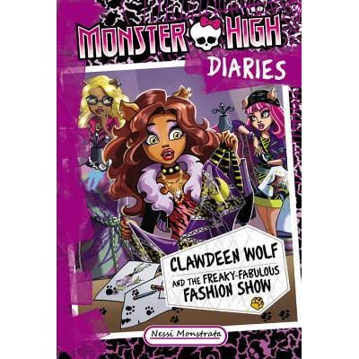 clawdeen wolf and the freaky fabulous fashion show monster high diaries 4 by nessi monstrata. Black Bedroom Furniture Sets. Home Design Ideas