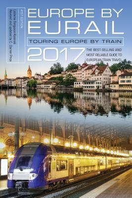 Europe by Eurail 2017 Touring Europe by Train