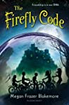 The Firefly Code by Megan Frazer Blakemore