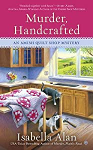 Murder, Handcrafted (Amish Quilt Shop Mystery, #5)