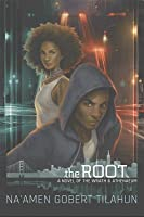 The Root: A Novel of The Wrath  Athenaeum
