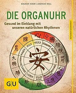 Die Organuhr: Gesund im Einklang mit unseren natürlichen Rhythmen