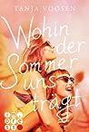 Wohin der Sommer uns trägt by Tanja Voosen