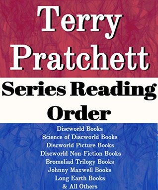 Terry Pratchett: Series Reading Order: Discworld Books, Science of Discworld Books, Discworld Picture Books Discworld Non-fiction Books, Bromeliad Books, Long Earth by Terry Pratchett