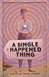A Single Happened Thing
