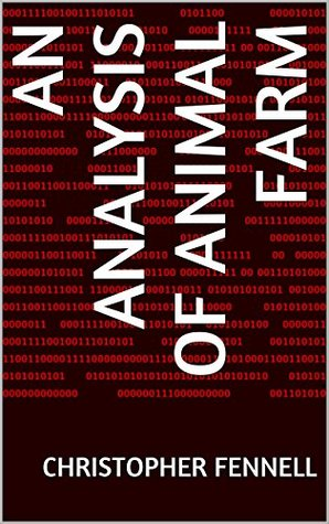 An Analysis of Animal Farm by Christopher Fennell