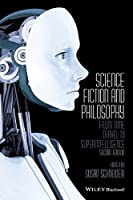 Science Fiction and Philosophy: From Time Travel to Superintelligence