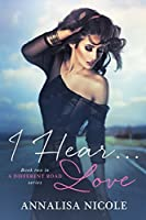 I Hear...Love (A Different Road Book 2)