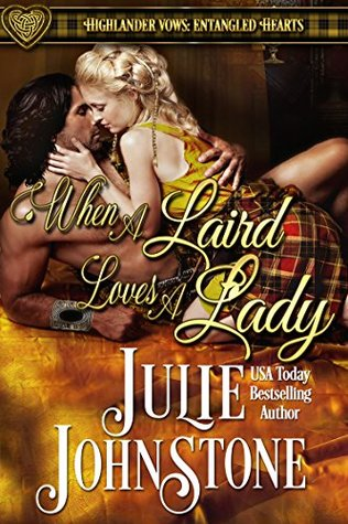 When a Laird Loves a Lady (Highlander Vows: Entangled Hearts #1)