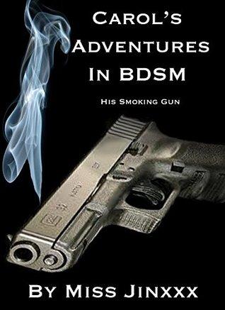 Carol's Adventures in BDSM: His Smoking Gun